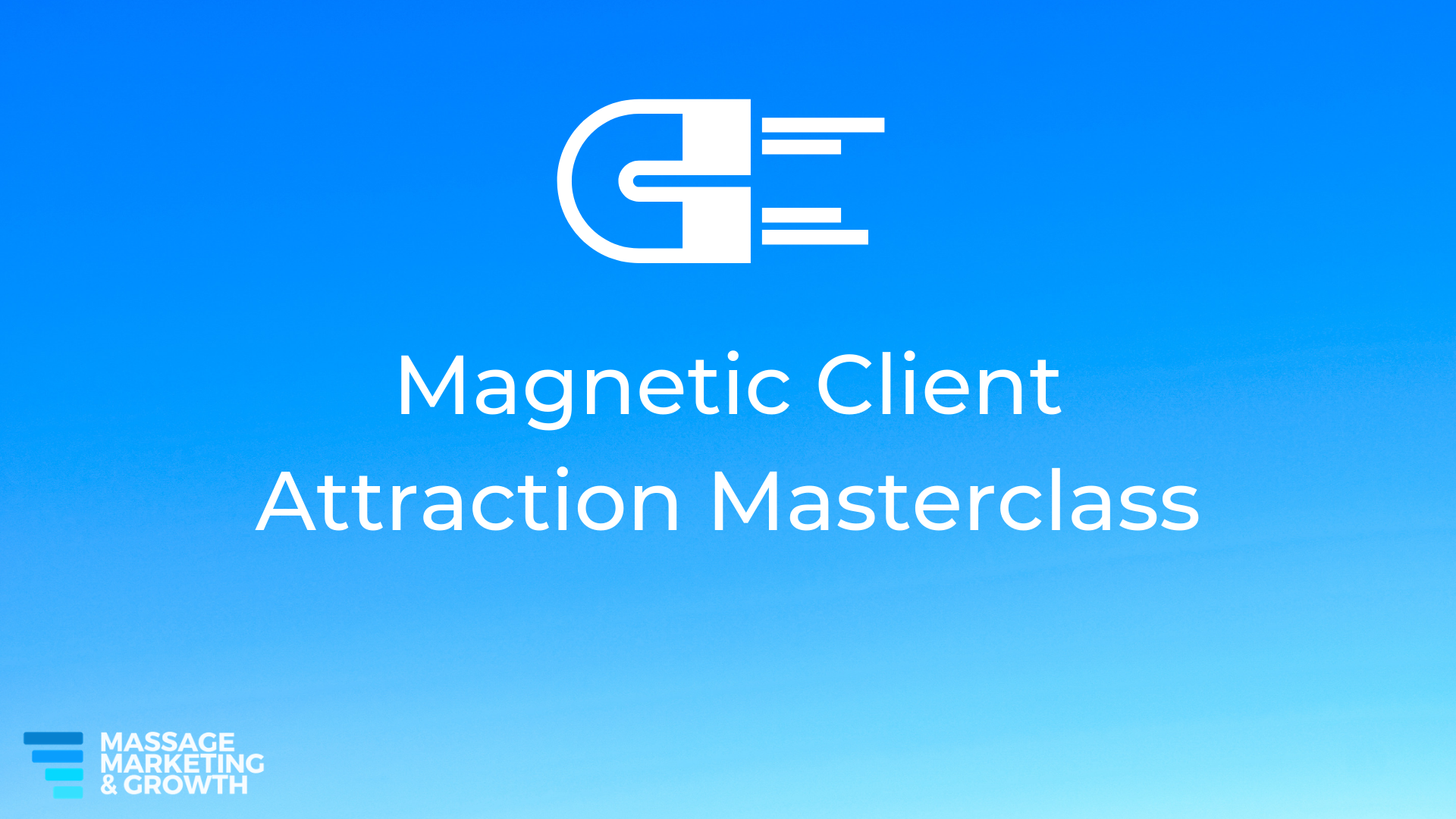 Magnetic Client Attraction Masterclass